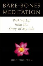 Bare Bones Meditation: Waking Up from the Story of My Life (Paperback or Softbac