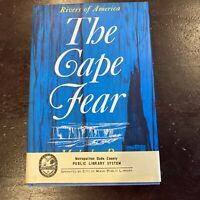 The Cape Fear by Malcolm Ross (1965, 1st. Ed. HCDJ) North Carolina Rivers