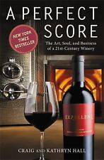 Perfect Score: The Art, Soul, and Business of a 21st-Century Winery (Paperback o