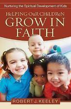 Helping Our Children Grow in Faith: How the Church Can Nurture the Spiritual Dev