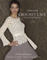 Crochet Lace Innovations. 20 Dazzling Designs in Broomstick, Hairpin, Tunisian,