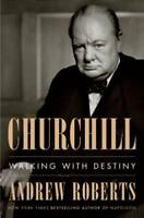 Churchill: Walking with Destiny by Andrew Roberts: New