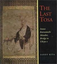 Last Tosa : Iwasa Katsumochi Matabei, Bridge to Ukiyo-E by Kita, Sandy-ExLibrary