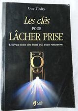 LES CLÉS POUR LÂCHER PRISE