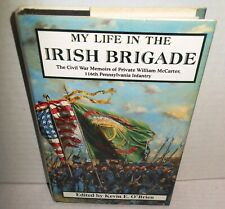 BOOK My Life in the Irish Brigade ACW  McCarter Memoirs of 116th PA Infantry op