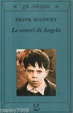 LE CENERI DI ANGELA FRANK MCCOURT GLI ADELPHI 174=2000