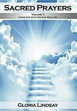 Sacred Prayers : Insights in Divine Reality by Gloria Lindsay (2012, Hardcover)