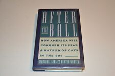After the Ball How America Will Conquer Its Fear and Hatred of Gays in the 90s