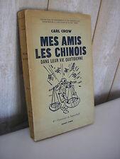 Carl Crow : mes amis les chinois dans leur vie quotidienne 1939