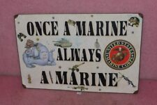 Once A Marine Always A Marine Tin Sign.