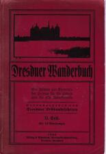 Dresdner Wanderbuch. Ein Führer zur Kenntnis der Heimat für die Schule und für a