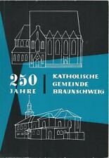 250 Jahre Katholische Gemeinde Braunschweig Franz Frese 1708-1958 126 S. TOP!