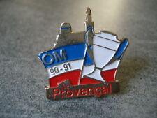 PINS FOOTBALL OM 90 91 LE PROVENCAL OLYMPIQUE DE MARSEILLE FOOT