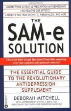 SAM-E Solution : The Essential Guide to the Revolutionary Antidepression Supplem