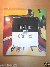 PEINTURE & LITTERATURE // FESTINS CROISES / BERNARD CADENE & CLAUDE LLABRES 1999