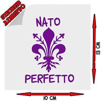 Sticker Adesivo Decal Nato Perfetto Giglio Firenze Florence Auto Moto Tuning