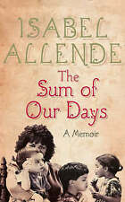 The Sum of Our Days by Isabel Allende (Hardback) New Book