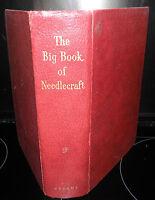 The Big Book of Needlecraft. Odhams Press, Ltd. H/B.circa 1930s 1940s