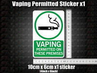 1x Vaping Permitted on these premises Sticker shop sign vape friendly allowed