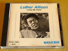 Luther Allison Love me Papa rare CD Blues Black & Blue