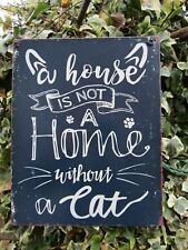 Fair Trade Hand Made Home Without A Cat Metal Art Wall Hanging Plaque Sign