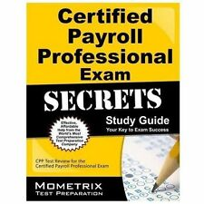 Certified Payroll Professional Exam Secrets Study Guide : CPP Test Review for...