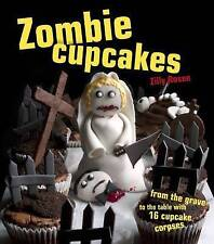 Zombie Cupcakes: From the Grave to the Table wit, Zilly Rosen, New