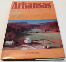 Arkansas An Illustrated History of the Land of Opportunity by C. Williams (#1790