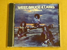 CD / WEST, BRUCE & LAING - WHY DONTCHA