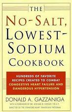 The No-Salt, Lowest-Sodium Cookbook : Hundreds of Favorite Recipes Created to...