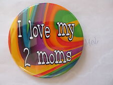 """big and bold 3.5-inch rainbow colors """"I love my 2 moms"""" button/pride pin"""