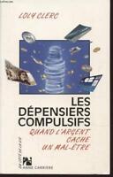 Les dépensiers compulsifs de Clerc, Loly, Gubert, Romain | Livre | d'occasion