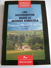 LES SUCCESSIONS DANS LE MONDE AGRICOLE . réf  JURIDIQUE . 264 PAGES COMME NEUF .