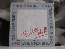 """CHARLIE - FACCIA DA PIRLA !!! 45 GIRI 7"""""""