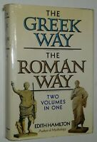 The Greek Way & the Roman Way 2 Vols. in One by Edith Hamilton Ancient History