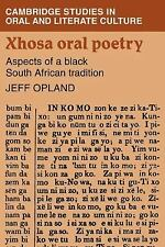 Xhosa Oral Poetry : Aspects of a Black South African Tadition 7 by Jeff...