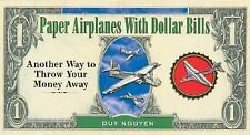 NEW - Paper Airplanes With Dollar Bills by Nguyen, Duy