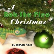 Bob the Pleo Christmas, Paperback by Weed, Michael, Brand New, Free shipping ...