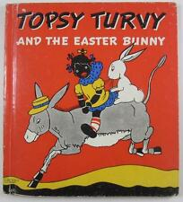 TOPSY TURVY AND THE EASTER BUNNY BERNICE G ANDERSON RAND MCNALLY 1939