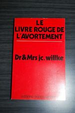 Le livre rouge de l'avortement - Dr & Mrs jc. Willke