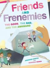 Friends and Frenemies: The Good, the Bad, and the Awkward: By Castle, Jennife...