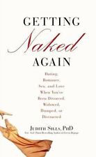 Getting Naked Again: Dating, Romance, Sex, and Love When You've Been Divorced, W