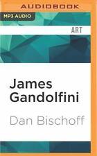 James Gandolfini : The Real Life of the Man Who Made Tony Soprano by Dan...