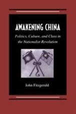 Awakening China: Politics, Culture, and Class in the Nationalist Revolution (Pap