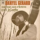 "45 TOURS / 7"" SINGLE--DANYEL GERARD--MEME UN CLOWN / QUI JE SUIS"