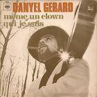 """45 TOURS / 7"""" SINGLE--DANYEL GERARD--MEME UN CLOWN / QUI JE SUIS"""