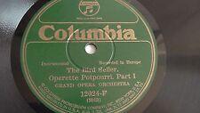 Grand Opera Orchestra  78rpm single 10-inch – Columbia #12024-F The Bird Seller