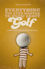 Everything You Ever Wanted to Know About Golf But Were Too Afraid to Ask,Macinto