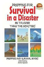 NEW Prepping for Survival in a Disaster - Be Tougher than the Disasters