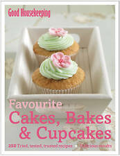 Favourite Cakes, Bakes & Cupcakes: 250 Tried, Tested, Trusted Recipes; Delicious